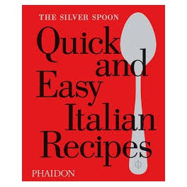 QUICK AND EASY ITALIAN RECIPES THE SILVER SPOON (anglais)