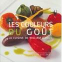 LES COULEURS DU GOÛT : LA CUISINE DE WILLIAM LEDEUIL