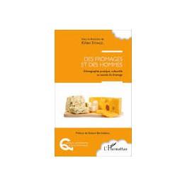 DES FROMAGES ET DES HOMMES Ethnographie pratique, culturelle et sociale du fromage