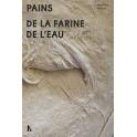 HISTOIRES DE PAINS LE SIMPLE MELANGE DE LA FARINE ET DE L'EAU