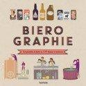 BIEROGRAPHIE Comprendre la bière en 100 dessins et schémas