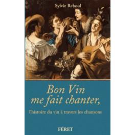 BON VIN ME FAIT CHANTER L'histoire du vin à travers les chansons