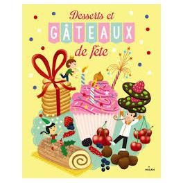DESSERTS ET GATEAUX DE FETE Les recettes du Casse-Noisette