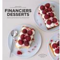 FINANCIERS DESSERTS Desserts spectaculaires avec des financiers