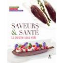 SAVEURS & SANTE - LA CUISINE SOUS VIDE