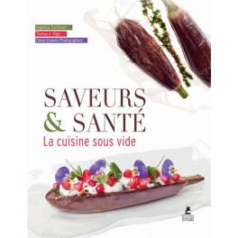 SAVEURS & SANTÉ - LA CUISINE SOUS VIDE