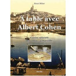 A TABLE AVEC ALBERT COHEN Cuisine séfarade de Corfou...à Marseille