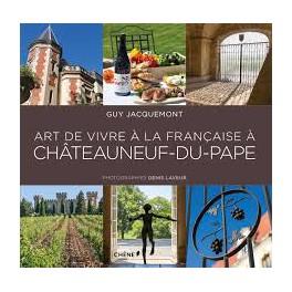 ART DE VIVRE A LA FRANCAISE A CHATEAUNEUF DU PAPE