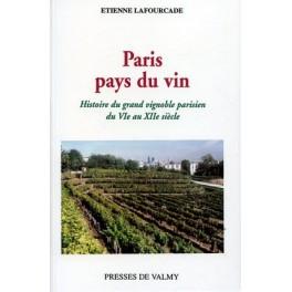 PARIS PAYS DU VIN - HISTOIRE DU GRAND VIGNOBLE PARISIEN DU VIEME AU XIIEME SIECLE