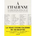 A L'ITALIENNE: La cuisine du beau, du bon, du vrai