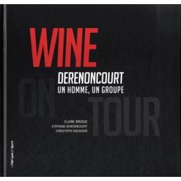 WINE ON TOUR - DERENONCOURT, UN HOMME, UN GROUPE