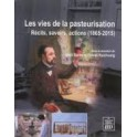 LES VIES DE LA PASTEURISATION Récits, savoirs, actions (1865-2015)