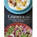GRAINES & CIE 160 recettes gourmandes et bienfaisantes