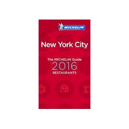 NEW YORK CITY THE MICHELIN GUIDE 2016 RESTAURANTS (anglais)