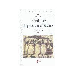 LE FESTIN DANS L'ANGLETERRE ANGLO SAXONNE (Ve-XIe SIECLE)