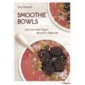 SMOOTHIE BOWLS Une nouvelle façon de petit-déjeuner