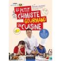 LE PETIT CHIMISTE GOURMAND EN CUISINE