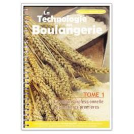 LA TECHNOLOGIE EN BOULANGERIE TOME 1 (CAP) NOUVELLE EDITION