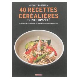 40 RECETTES CEREALIERES - PRINTEMPS/ETE