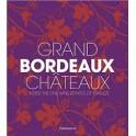 GRAND BORDEAUX CHATEAUX INSIDE THE FINE WINE ESTATES OF FRANCE (anglais)