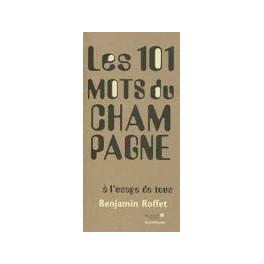 LES 101 MOTS DU CHAMPAGNE A L'USAGE DE TOUS