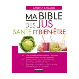 MA BIBLE DES JUS SANTE ET BIEN-ETRE