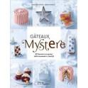 GATEAUX MYSTERE 40 desserts suprise, délicieusement créatifs