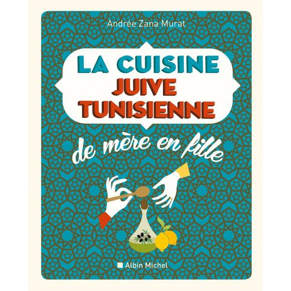 La cuisine juive tunisienne de mere en fille librairie - La cuisine juive tunisienne ...
