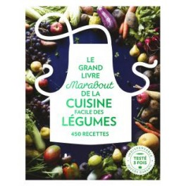 Le Grand Livre Marabout De La Cuisine Facile Des Legumes
