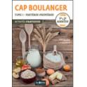 CAP BOULANGER TOME 1 (1ère & 2ème ANNEES): MATIERES PREMIERES