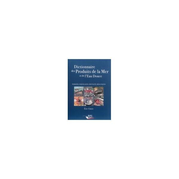 dictionnaire des produits de la mer et de l 39 eau douce librairie gourmande. Black Bedroom Furniture Sets. Home Design Ideas