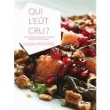 QUI L'EUT CRU ? Plus de 130 recettes crues et simples pour une santé radieuse