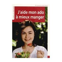 J'AIDE MON ADO A MIEUX MANGER