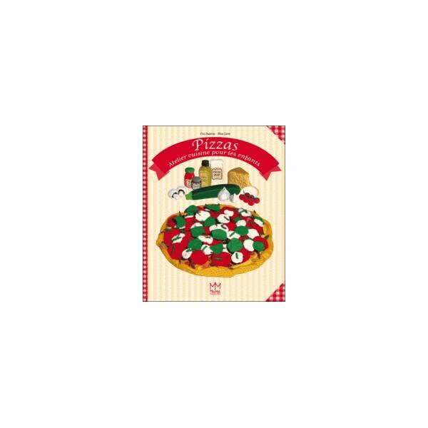 Pizzas atelier cuisine pour les enfants librairie - Atelier cuisine pour enfants ...