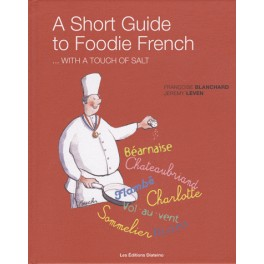 A SHORT GUIDE TO FOODIE FRENCH (ANGLAIS)