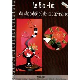 LE B.A.-BA DU CHOCOLAT ET DE LA CONFISERIE