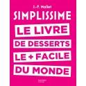 SIMPLISSIME - LE LIVRE DE DESSERTS LE + FACILE DU MONDE
