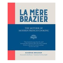LA MERE BRAZIER THE MOTHER OF MODERN FRENCH COOKING (anglais)