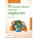 10 BONNES RAISONS DE DEVENIR VEGETARIEN OU LE RESTER !