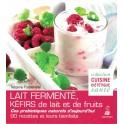 LAIT FERMENTE, KEFIRS DE LAIT ET DE FRUITS