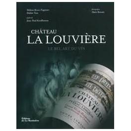 CHATEAU LA LOUVIERE Le bel art du vin