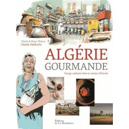 ALGERIE GOURMANDE. VOYAGE CULINAIRE DANS LA CUISINE D'OURIDA