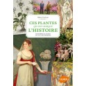 CES PLANTES QUI ONT MARQUE L'HISTOIRE