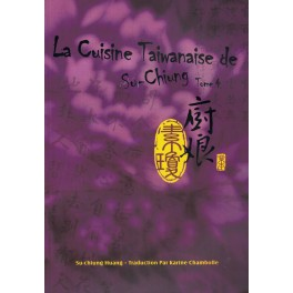 LA CUISINE TAIWANAISE DE SU-CHIUNG Tome 4