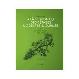 A LA RENCONTRE DES CEPAGES MODESTES & OUBLIES