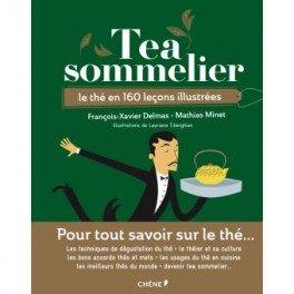 TEA SOMMELIER Le thé en 160 leçons illustrées