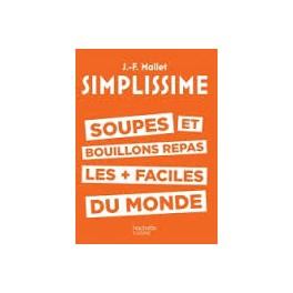 SIMPLISSIME SOUPES ET BOUILLONS REPAS LES + FACILES DU MONDE