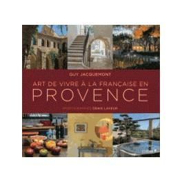 ART DE VIVRE A LA FRANCAISE EN PROVENCE
