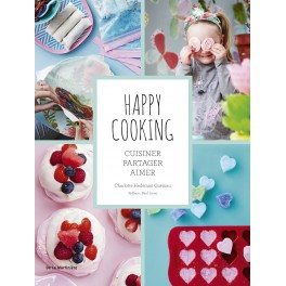 HAPPY COOKING. CUISINER, PARTAGER, AIMER