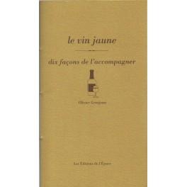 LE VIN JAUNE, DIX FACONS DE LA PREPARER